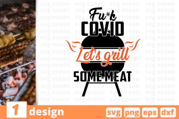 Download Free Fu K Covid Let S Grill Graphic By Svgocean Creative Fabrica for Cricut Explore, Silhouette and other cutting machines.