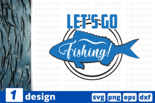 Download Free Let S Go Fishing Graphic By Svgocean Creative Fabrica for Cricut Explore, Silhouette and other cutting machines.