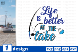 Download Free Life Is Better At The Lake Graphic By Svgocean Creative Fabrica for Cricut Explore, Silhouette and other cutting machines.