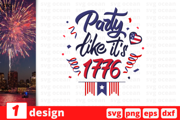 Download Free Party Like It S 1776 Graphic By Svgocean Creative Fabrica for Cricut Explore, Silhouette and other cutting machines.