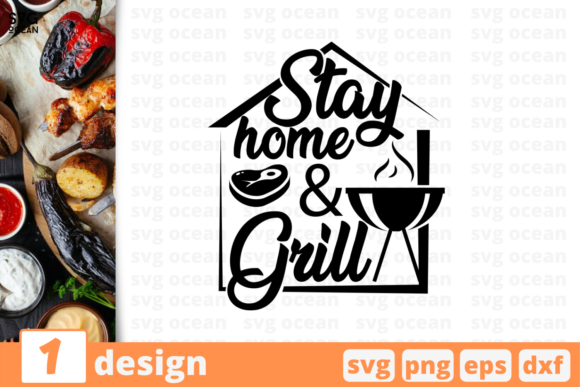 Download Free Stay Home And Grill Graphic By Svgocean Creative Fabrica for Cricut Explore, Silhouette and other cutting machines.