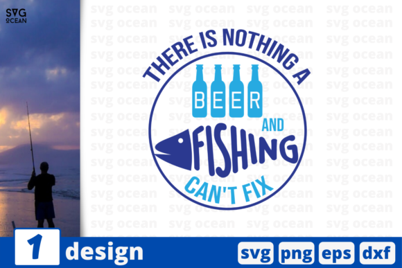 Download Free There Is Nothing A Beer And Fishing Graphic By Svgocean for Cricut Explore, Silhouette and other cutting machines.