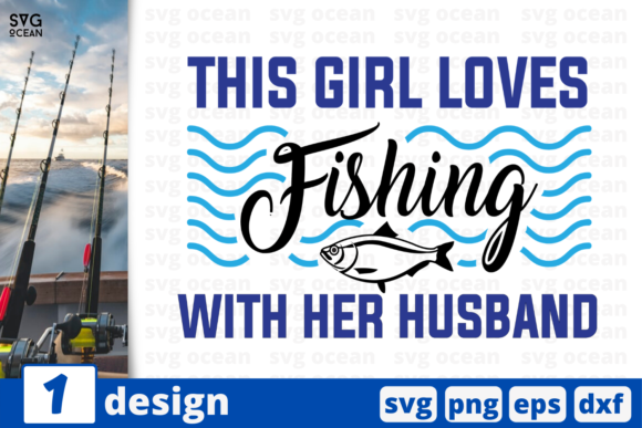 Download Free This Girl Love Fishing With Her Husband Graphic By Svgocean for Cricut Explore, Silhouette and other cutting machines.