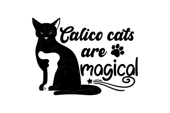 Download Free Calico Cats Are Magical Svg Cut File By Creative Fabrica Crafts for Cricut Explore, Silhouette and other cutting machines.