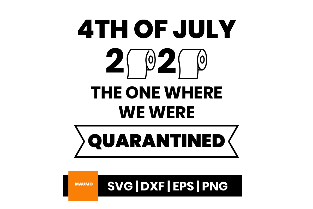 4th Of July In Quarantine 2020 Graphic By Maumo Designs