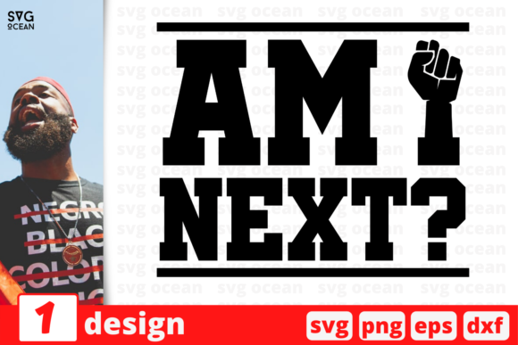 Download Free Am I Next Graphic By Svgocean Creative Fabrica for Cricut Explore, Silhouette and other cutting machines.