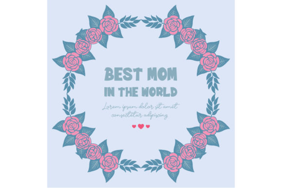 Beautiful Best Mother in the World Graphic Backgrounds By stockfloral