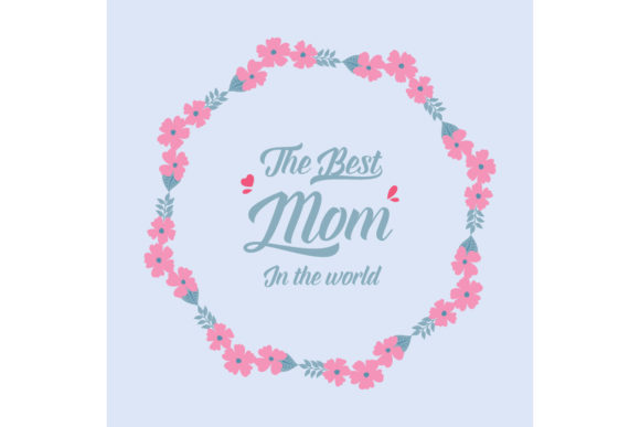 Download Free Beautiful Floral Best Mom In The World Graphic By Stockfloral for Cricut Explore, Silhouette and other cutting machines.