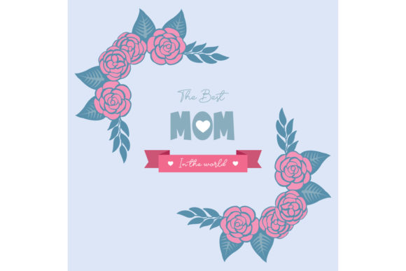 Best Mom in the World Card Decoration Graphic Backgrounds By stockfloral