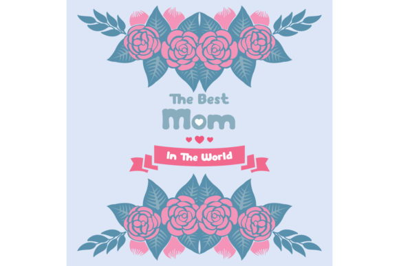 Best Mom in the World Greeting Card Graphic Backgrounds By stockfloral