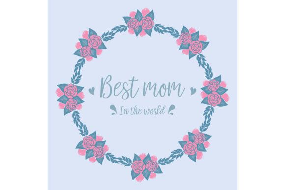 Download Free Best Mom In The World Greeting Card Graphic By Stockfloral for Cricut Explore, Silhouette and other cutting machines.