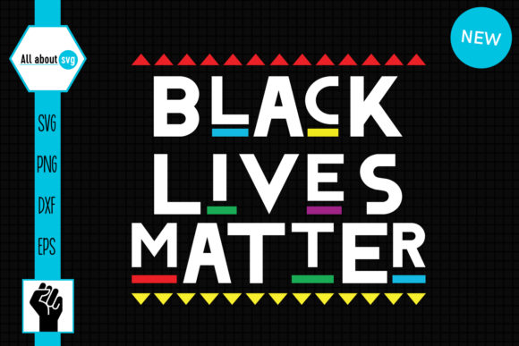 Black Lives Matter   Graphic Crafts By All About Svg