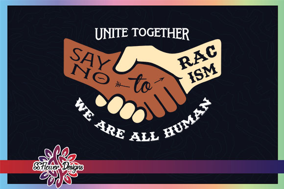 Download Free Unite Together Anti Racism Graphic By Ssflower Creative Fabrica for Cricut Explore, Silhouette and other cutting machines.