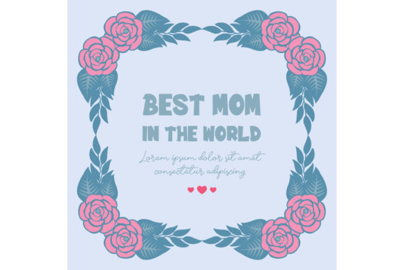 Download Free Elegant Frame For Best Mom In The World Graphic By Stockfloral Creative Fabrica for Cricut Explore, Silhouette and other cutting machines.