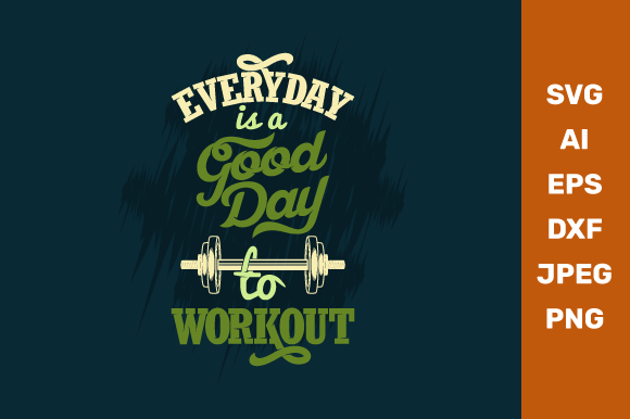 Everyday Is A Good Day To Workout Graphic By Manglayang Studio Creative Fabrica