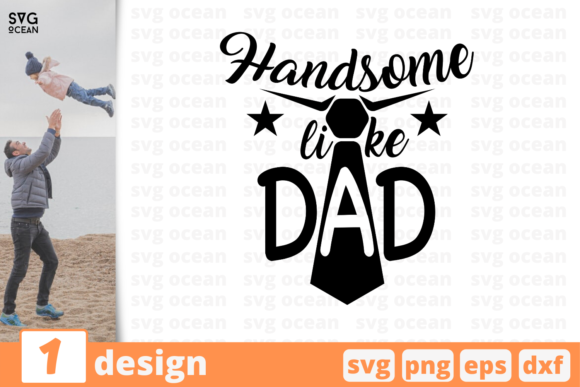 Download Free Handsome Like Dad Graphic By Svgocean Creative Fabrica SVG Cut Files