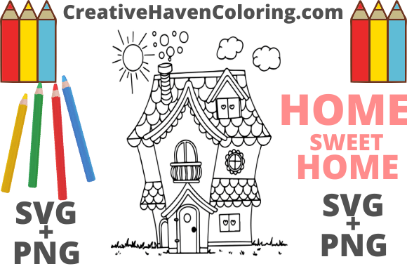 Download Free Home Sweet Home Coloring Page 9 Graphic By for Cricut Explore, Silhouette and other cutting machines.