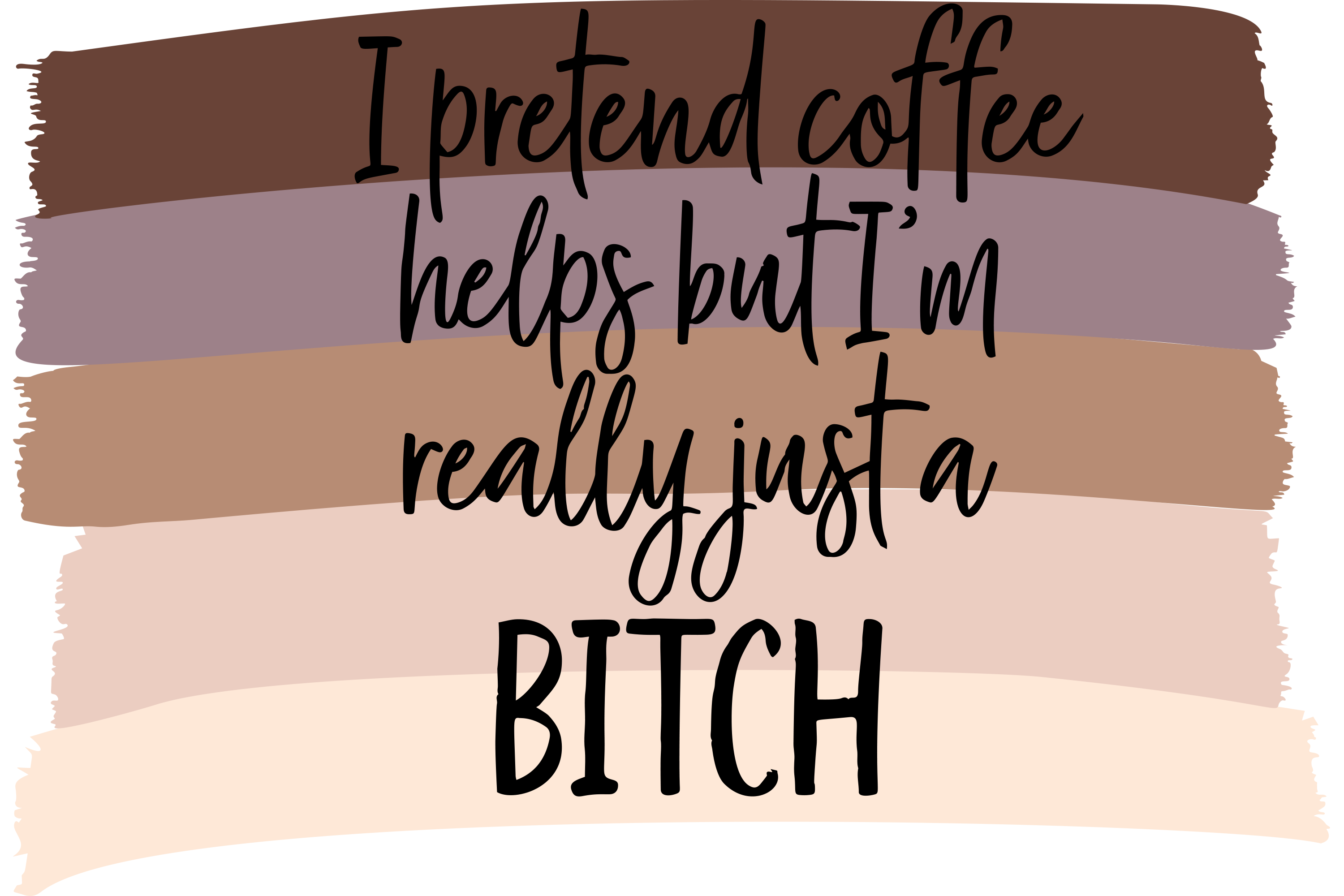 Download Free I Pretend Coffee Helps But I M A Bitch Graphic By Am Digital for Cricut Explore, Silhouette and other cutting machines.