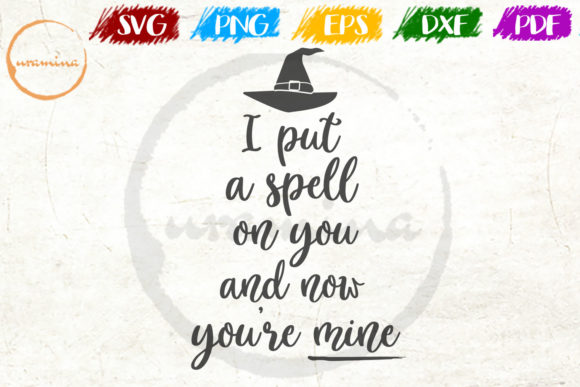 Download Free I Put A Spell On You And Now You Re Mine Graphic By Uramina for Cricut Explore, Silhouette and other cutting machines.
