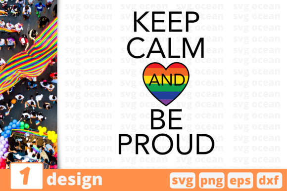 Download Free Keep Calm And Be Proud Graphic By Svgocean Creative Fabrica for Cricut Explore, Silhouette and other cutting machines.