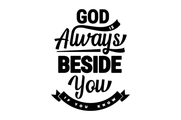 Life Quote God Is Always Beside You Graphic By Javapep