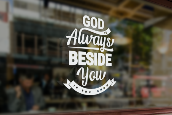 Download Free Life Quote God Is Always Beside You Graphic By Javapep for Cricut Explore, Silhouette and other cutting machines.