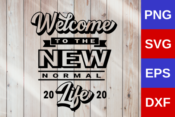 Download Free Life Qoute Welcome To New Normal Life Graphic By Javapep for Cricut Explore, Silhouette and other cutting machines.
