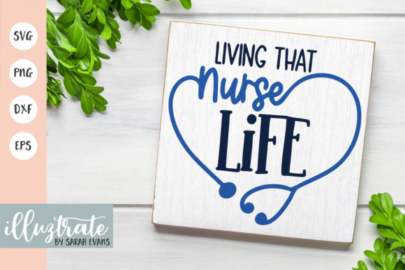 Download Free Living That Nurse Life Graphic By Illuztrate Creative Fabrica for Cricut Explore, Silhouette and other cutting machines.