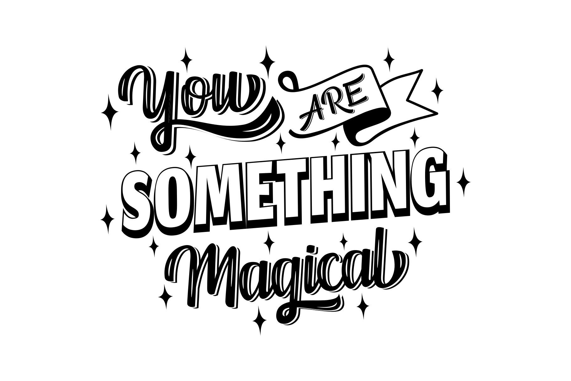 Download Free Love Quotes You Are Something Magical Graphic By Javapep for Cricut Explore, Silhouette and other cutting machines.