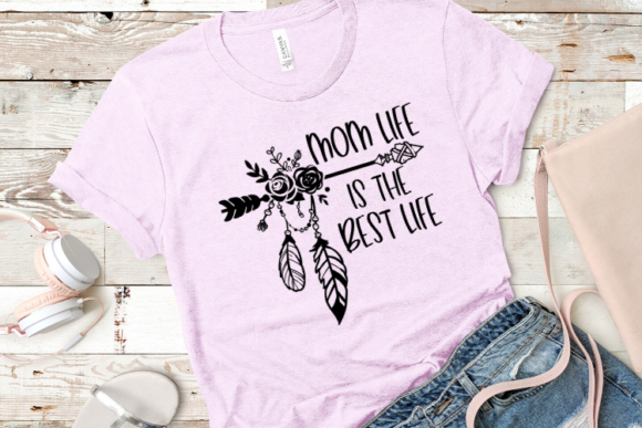 Mom Life Is The Best Life Graphic By Talia Smith Creative Fabrica
