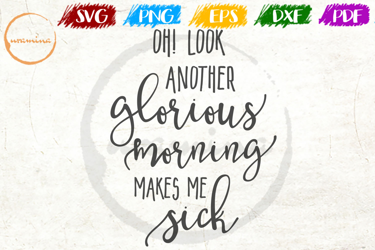 Download Free Oh Look Another Glorious Morning Makes Graphic By Uramina for Cricut Explore, Silhouette and other cutting machines.