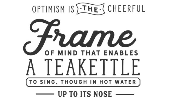 Print on Demand: Optimism is the Cheerful Frame Graphic Illustrations By baraeiji