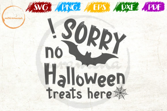 Download Free Sorry No Halloween Treats Here Graphic By Uramina Creative Fabrica for Cricut Explore, Silhouette and other cutting machines.