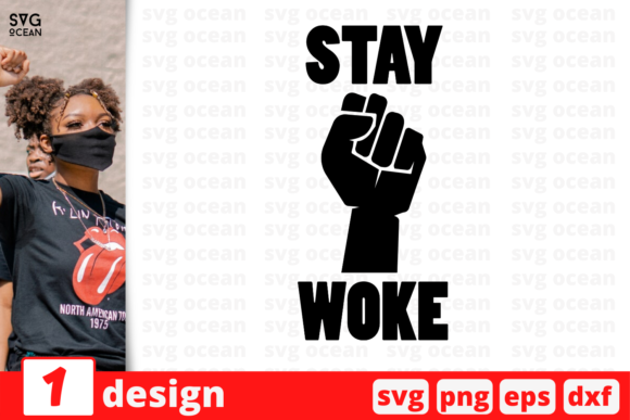 Download Free Stay Woke Graphic By Svgocean Creative Fabrica for Cricut Explore, Silhouette and other cutting machines.