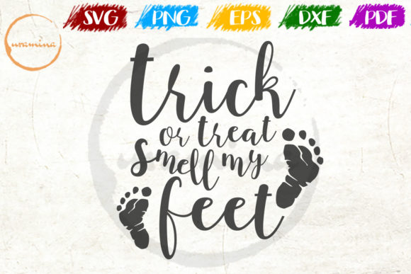 Download Free Trick Or Treat Smell My Feet Graphic By Uramina Creative Fabrica SVG Cut Files