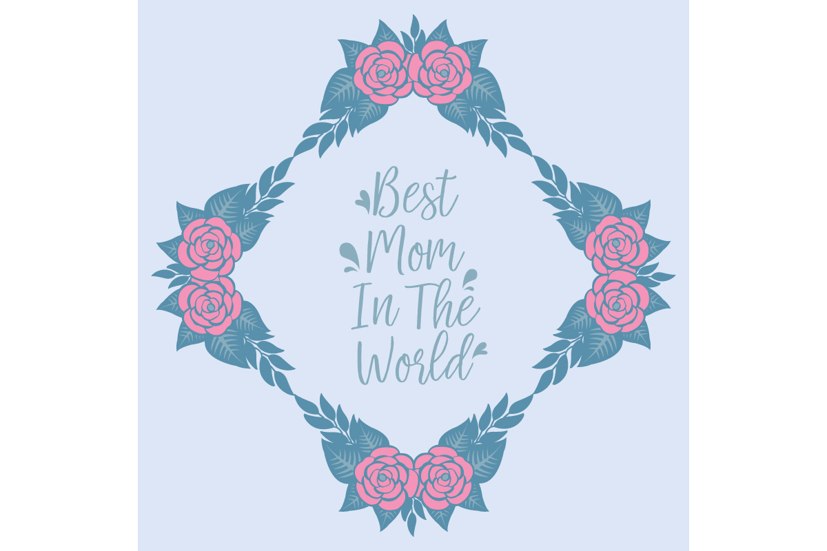 Download Free Unique Frame For Best Mom In The World Graphic By Stockfloral for Cricut Explore, Silhouette and other cutting machines.