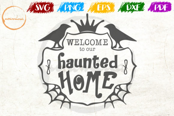Download Free Welcome To Our Haunted Home Graphic By Uramina Creative Fabrica for Cricut Explore, Silhouette and other cutting machines.