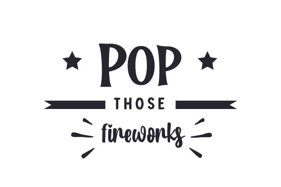 Download Free Pop Those Fireworks Svg Cut File By Creative Fabrica Crafts for Cricut Explore, Silhouette and other cutting machines.