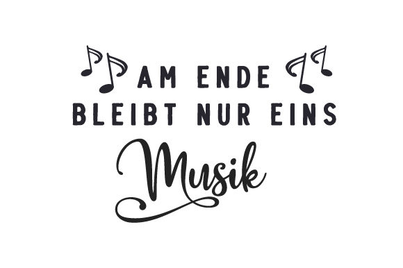 Am Ende Bleibt Nur Eins. Musik Germany Craft Cut File By Creative Fabrica Crafts