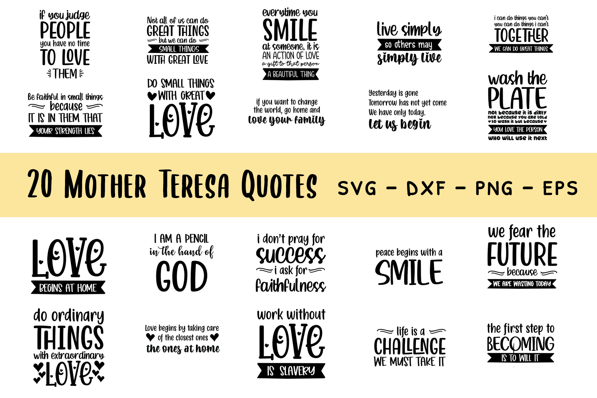 Download Free 20 Mother Teresa Quotes Bundle Graphic By Indotemplates for Cricut Explore, Silhouette and other cutting machines.