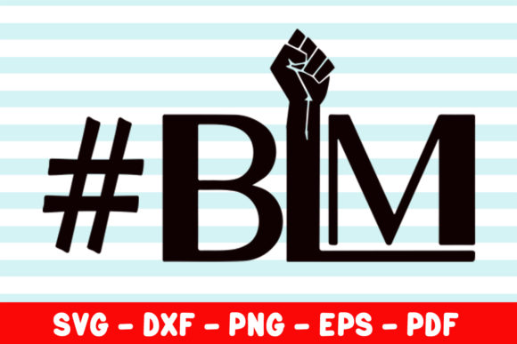 Download Free Blm Black Lives Matter Graphic By Creativeshohor Creative for Cricut Explore, Silhouette and other cutting machines.