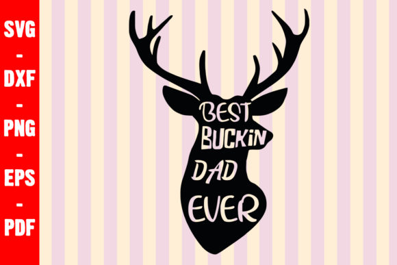 Download Free Best Buckin Dad Ever Svg Hunting Png Cut Graphic By for Cricut Explore, Silhouette and other cutting machines.