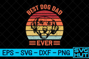 Print on Demand: Best Dog Dad Ever Graphic Print Templates By svg_hut