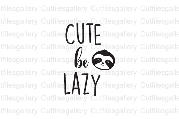 Download Free Cute Be Lazy Graphic By Cutfilesgallery Creative Fabrica for Cricut Explore, Silhouette and other cutting machines.