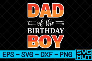 Print on Demand: Dad of the Birthday Boy Graphic Print Templates By svg_hut