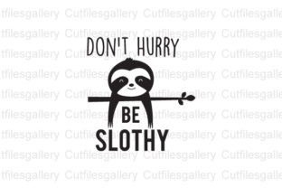 Download Free Don T Hurry Be Slothy Graphic By Cutfilesgallery Creative Fabrica for Cricut Explore, Silhouette and other cutting machines.