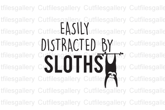 Download Free Easily Distracted By Sloths Graphic By Cutfilesgallery SVG Cut Files