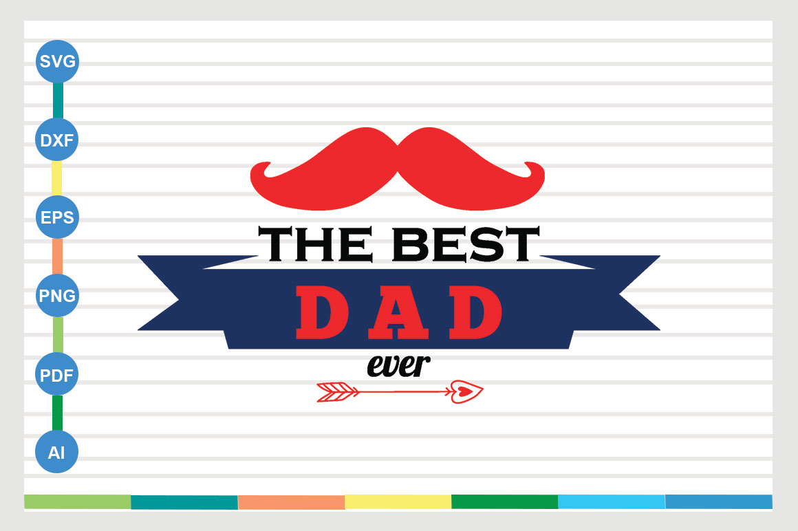 Download Free The Best Dad Ever Design Graphic By Sajidmajid441 Creative Fabrica for Cricut Explore, Silhouette and other cutting machines.