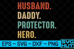 Print on Demand: Husband, Daddy, Protector, Hero Graphic Print Templates By svg_hut