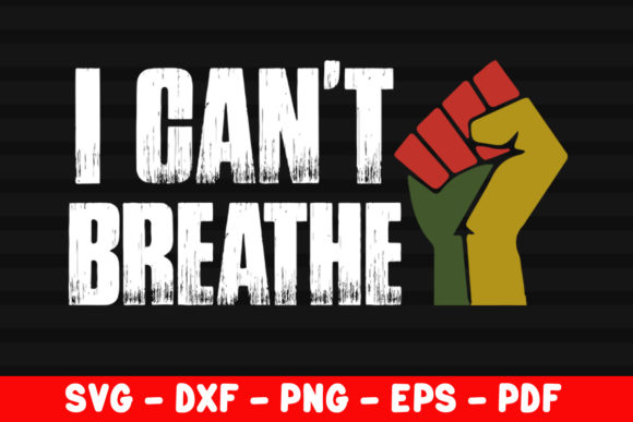 I Can't Breathe - Equality Graphic Crafts By creativeshohor